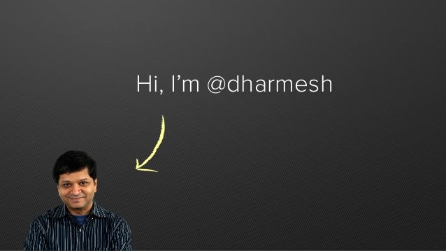 Hi, I'm @dharmesh