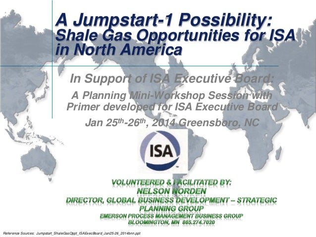 A Jumpstart-1 Possibility:  Shale Gas Opportunities for ISA in North America In Support of ISA Executive Board: A Planning...
