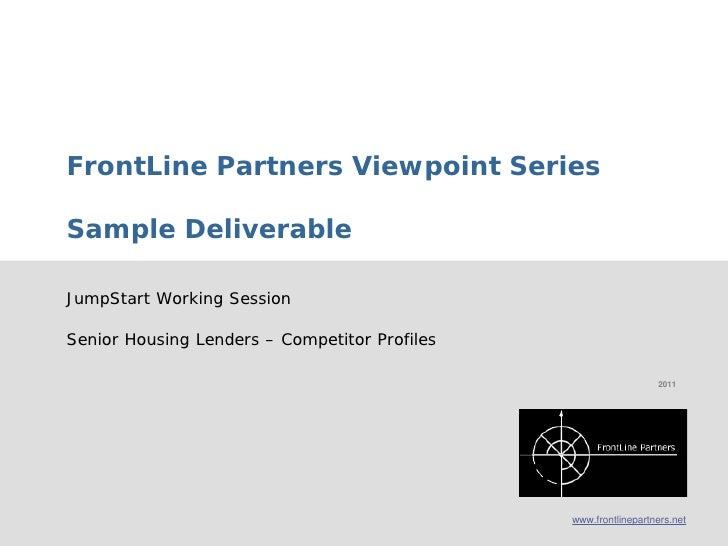 FrontLine Partners Viewpoint Series        Sample Deliverable        JumpStart Working Session        Senior Housing Lende...
