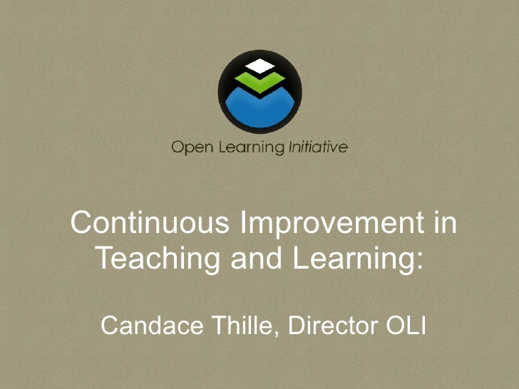Continuous Improvement in Teaching and Learning:  Candace Thille, Director OLI