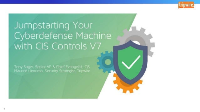 Jumpstarting Your Cyberdefense Machine with the CIS Controls V7