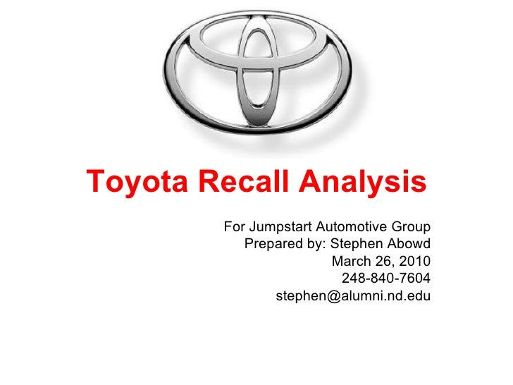 toyota recall case study analysis Looking for best toyota motor corporation swot analysis  toyota's recall rates are very high and this draws more negative publicity than  in such case, the.