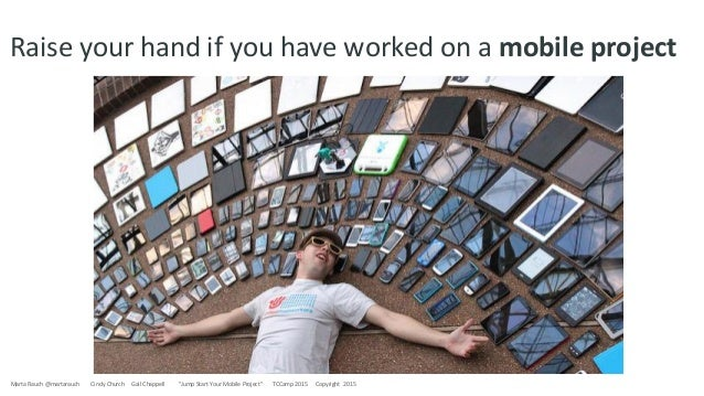 Jump Start Your Mobile Project, by Marta Rauch Slide 2