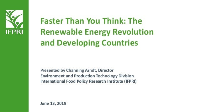 Presented by Channing Arndt, Director Environment and Production Technology Division International Food Policy Research In...