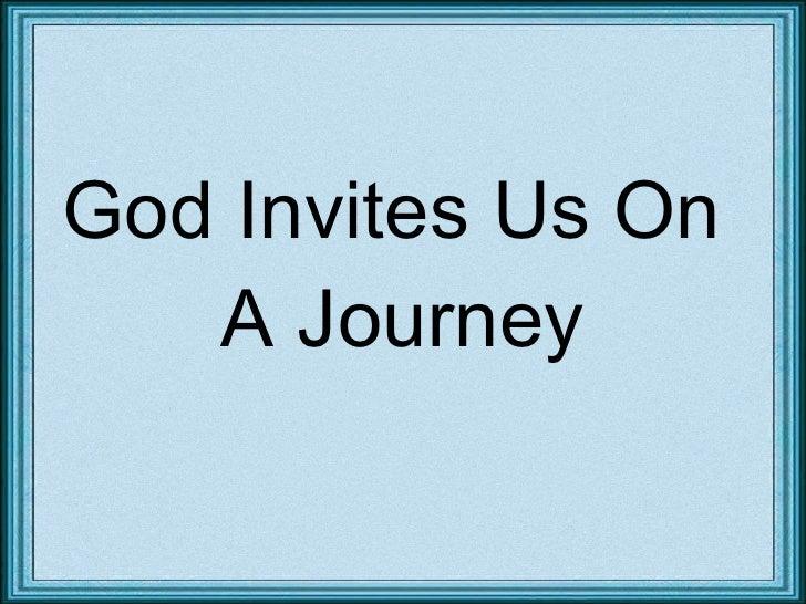 God Invites Us On  A Journey