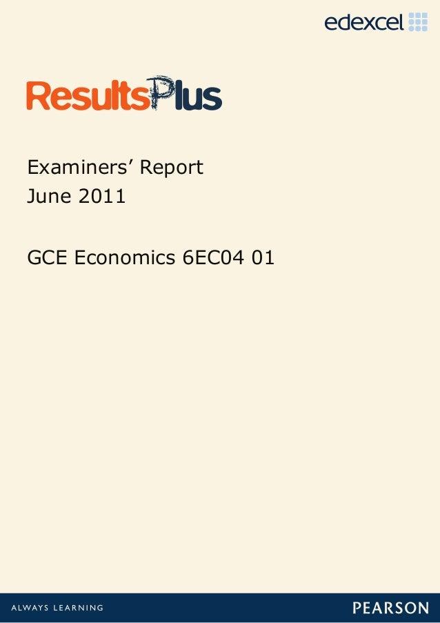 Examiners' ReportJune 2011GCE Economics 6EC04 01