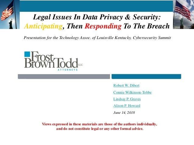 Legal Issues In Data Privacy & Security: Anticipating, Then Responding To The Breach Robert W. Dibert Connie Wilkinson-Tob...