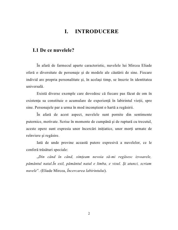 I.    INTRODUCERE       I.1 De ce nuvelele?        În afară de farmecul aparte caracteristic, nuvelele lui Mircea Eliade o...