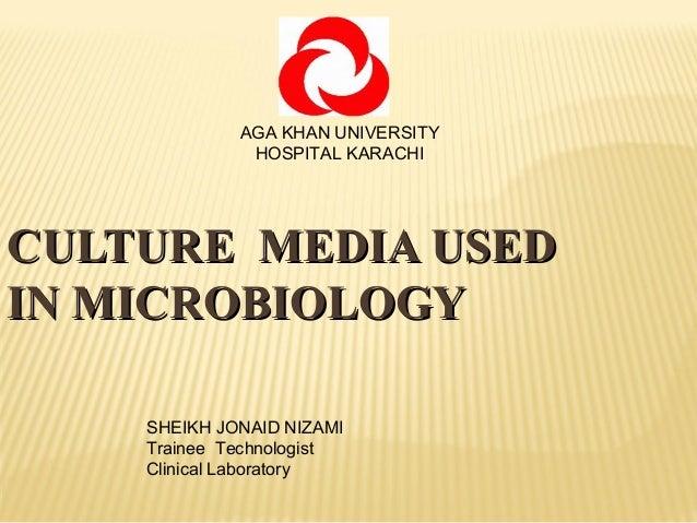 CULTURE MEDIA USEDCULTURE MEDIA USEDIN MICROBIOLOGYIN MICROBIOLOGYSHEIKH JONAID NIZAMITrainee TechnologistClinical Laborat...