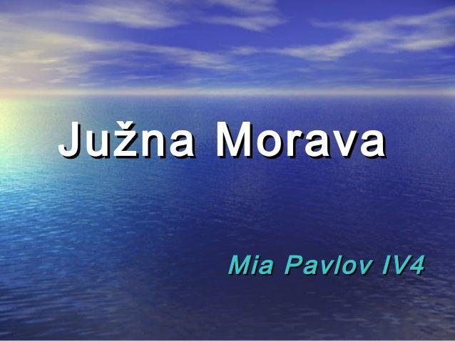 JuJužna Moravažna Morava Mia Pavlov IV4Mia Pavlov IV4