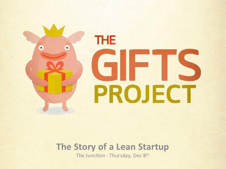 The Story of a Lean Startup        The Junc)on -‐ Thursday, Dec 8th