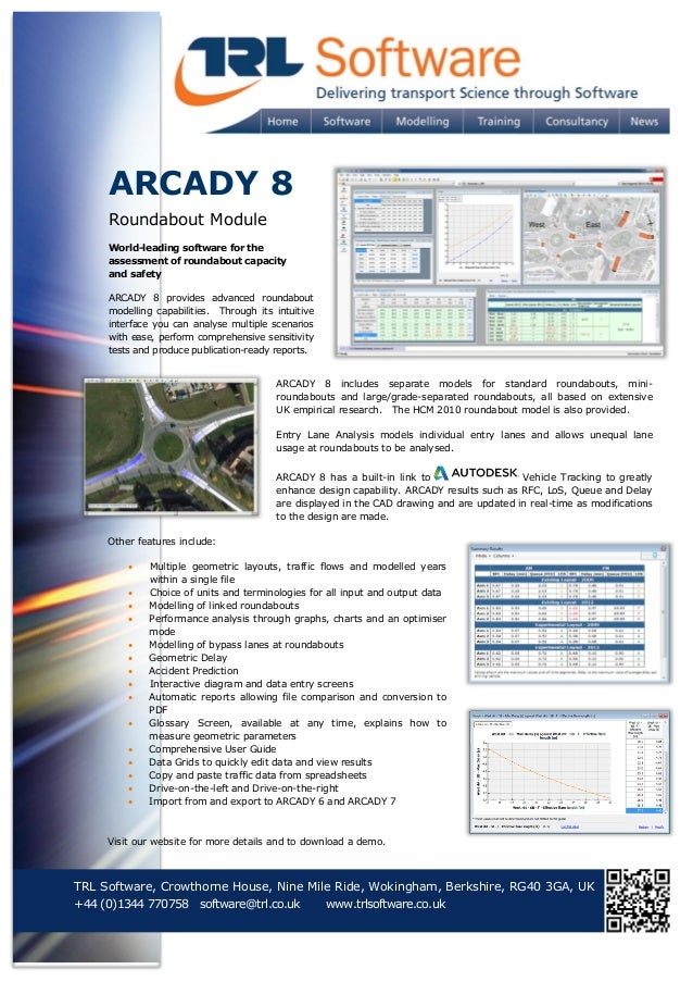 ARCADY 8 Roundabout Module World-leading software for the assessment of roundabout capacity and safety ARCADY 8 provides a...