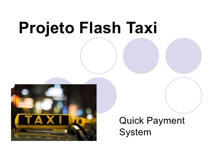 Projeto Flash Taxi             Quick Payment             System