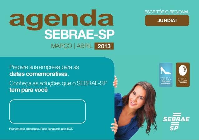 JUNDIAÍ                MARÇO | ABRIL 2013Prepare sua empresa para asdatas comemorativas.                                  ...