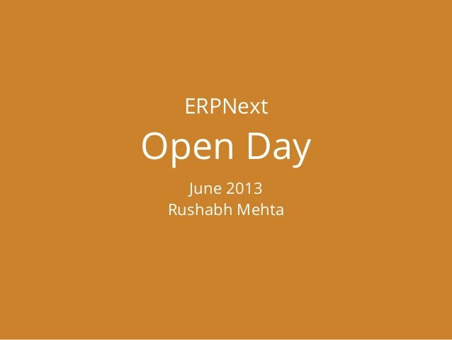 ERPNext Open Day June 2013 Rushabh Mehta