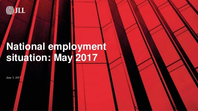 National employment situation: May 2017 June 5, 2017