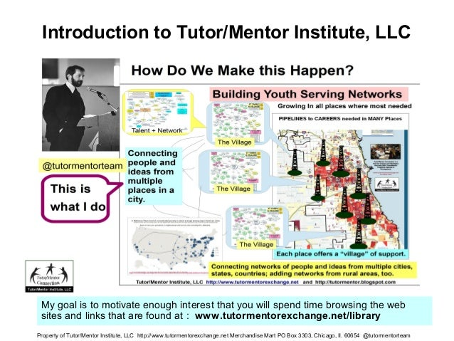 Introduction to Tutor/Mentor Institute, LLC My goal is to motivate enough interest that you will spend time browsing the w...