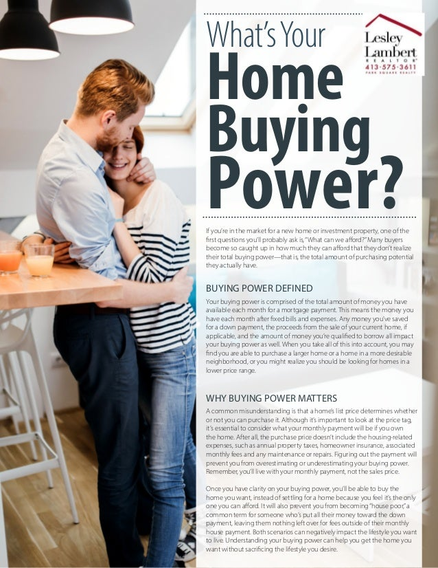 What'sYour Home Buying Power?If you're in the market for a new home or investment property, one of the first questions you...