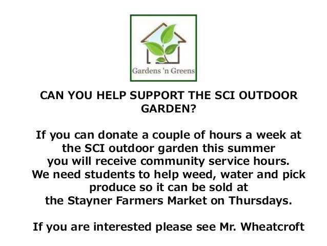 CAN YOU HELP SUPPORT THE SCI OUTDOOR GARDEN? If you can donate a couple of hours a week at the SCI outdoor garden this sum...
