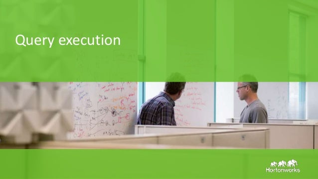 Page15 © Hortonworks Inc. 2011 – 2015. All Rights Reserved Query execution
