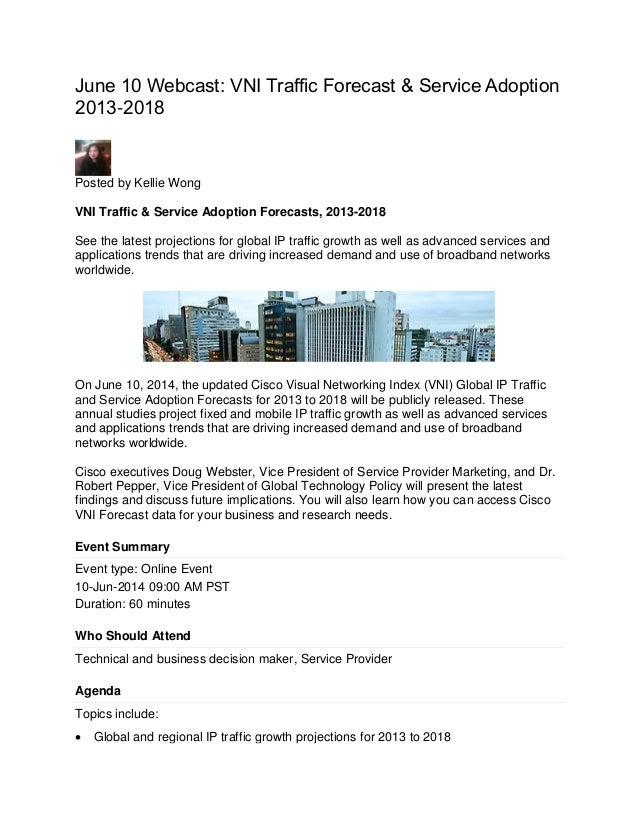 June 10 Webcast: VNI Traffic Forecast & Service Adoption 2013-2018 Posted by Kellie Wong VNI Traffic & Service Adoption Fo...