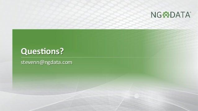 Ques-ons?   stevenn@ngdata.com