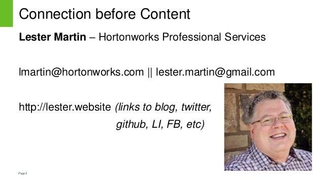 Page2 Connection before Content Lester Martin – Hortonworks Professional Services lmartin@hortonworks.com || lester.martin...
