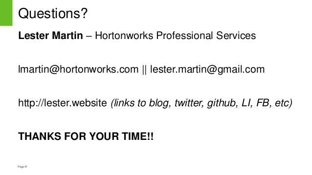Page41 Questions? Lester Martin – Hortonworks Professional Services lmartin@hortonworks.com || lester.martin@gmail.com htt...