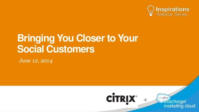 Bringing You Closer to Your Social Customers June 12, 2014
