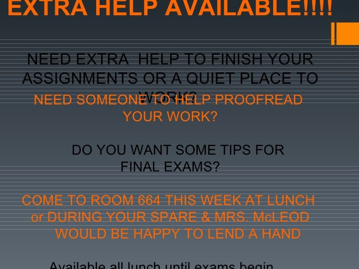 EXTRA HELP AVAILABLE!!!! NEED EXTRA HELP TO FINISH YOUR ASSIGNMENTS OR A QUIET PLACE TO             WORK?  NEED SOMEONE TO...
