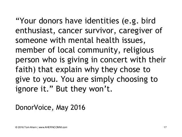 """""""Your donors have identities (e.g. bird enthusiast, cancer survivor, caregiver of someone with mental health issues, membe..."""