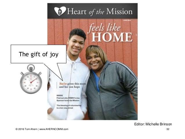 32 Editor: Michelle Brinson The gift of joy © 2016 Tom Ahern   www.AHERNCOMM.com