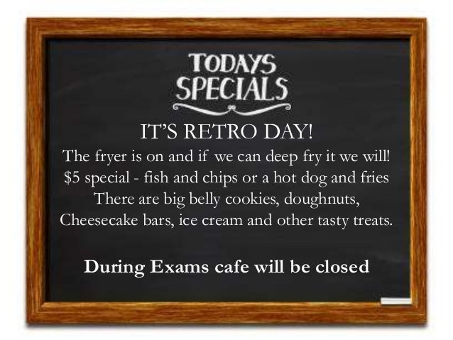 IT'S RETRO DAY! The fryer is on and if we can deep fry it we will! $5 special - fish and chips or a hot dog and fries Ther...