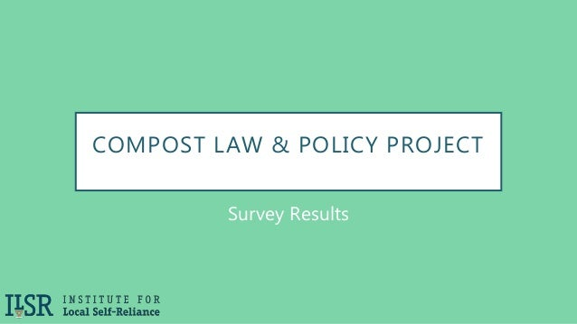 COMPOST LAW & POLICY PROJECT Survey Results