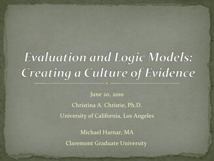 June 20, 2010 Christina A. Christie, Ph.D. University of California, Los Angeles Michael Harnar, MA Claremont Graduate Uni...