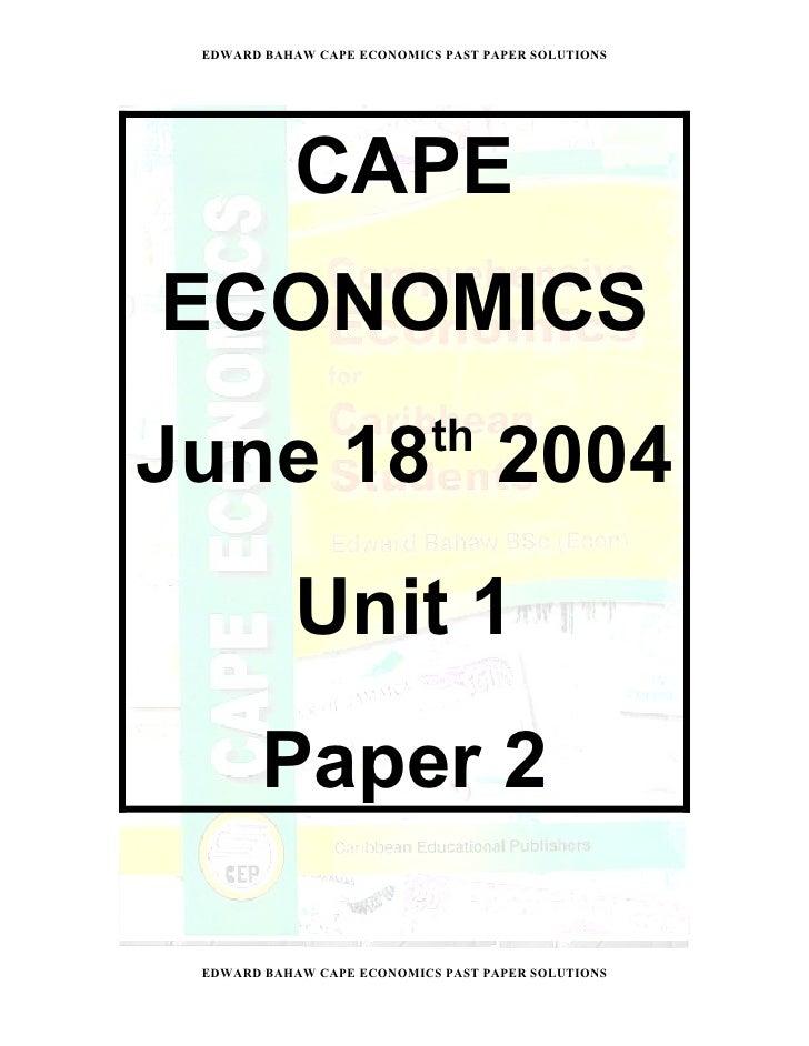 EDWARD BAHAW CAPE ECONOMICS PAST PAPER SOLUTIONS                CAPE ECONOMICS                             th June 18 2004...