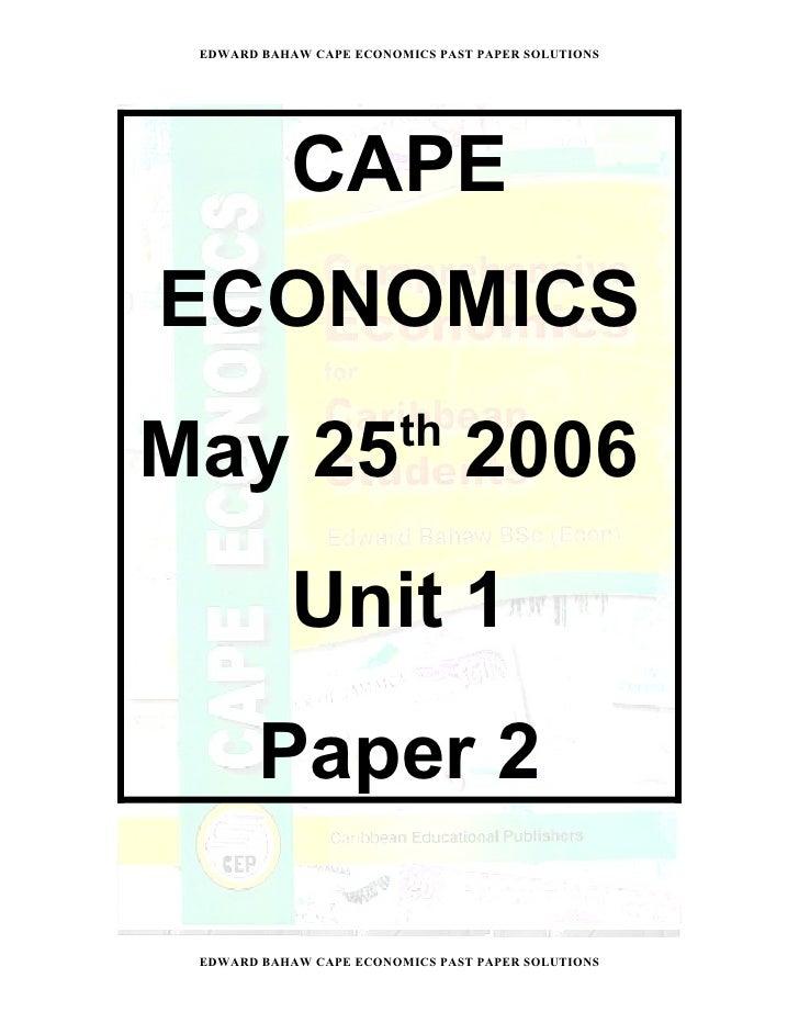 EDWARD BAHAW CAPE ECONOMICS PAST PAPER SOLUTIONS                CAPE ECONOMICS                          th May 25 2006    ...