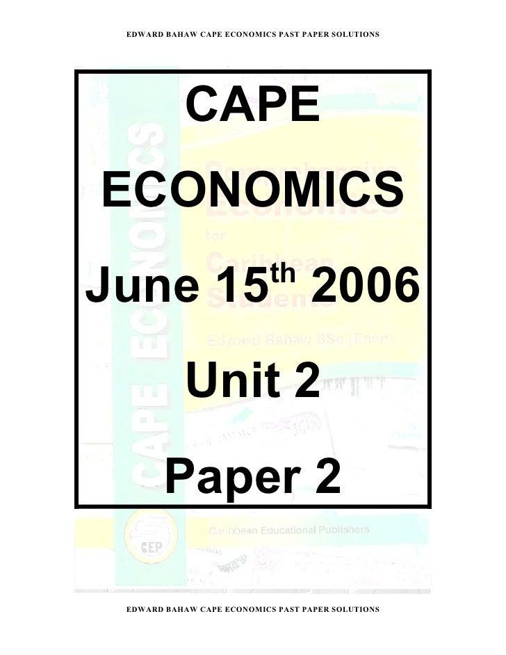 EDWARD BAHAW CAPE ECONOMICS PAST PAPER SOLUTIONS           CAPEECONOMICS                            thJune 15 2006        ...