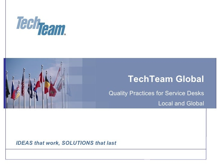 TechTeam Global Quality Practices for Service Desks Local and Global
