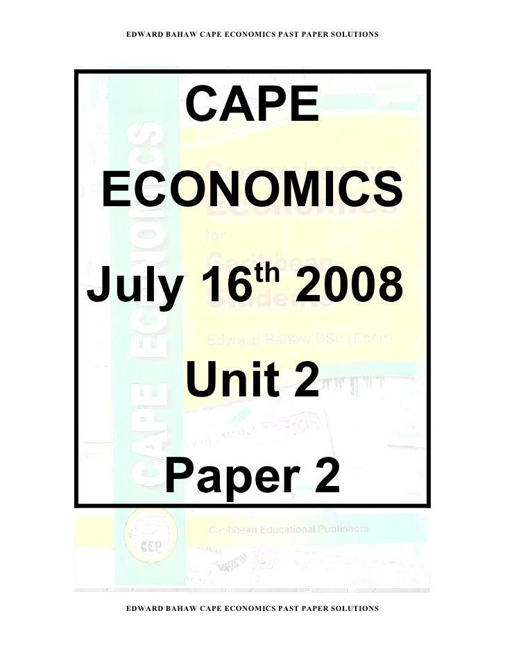 EDWARD BAHAW CAPE ECONOMICS PAST PAPER SOLUTIONS                CAPE ECONOMICS                          th July 16 2008   ...