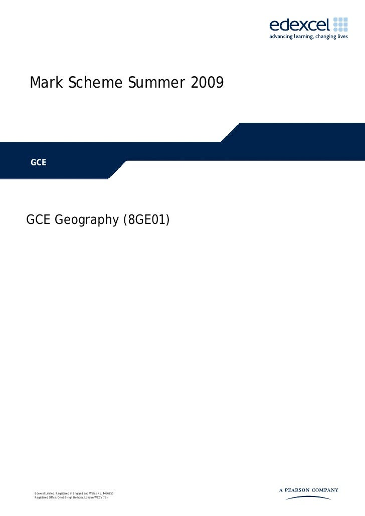 Mark Scheme Summer 2009    GCE     GCE Geography (8GE01)      Edexcel Limited. Registered in England and Wales No. 4496750...