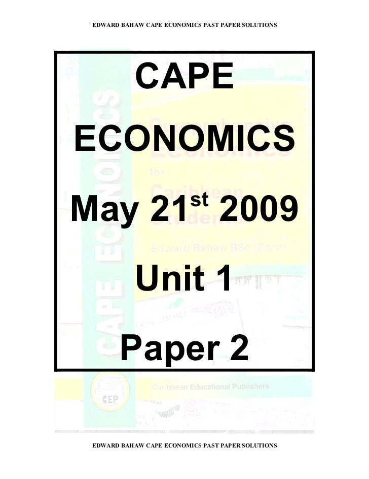 EDWARD BAHAW CAPE ECONOMICS PAST PAPER SOLUTIONS           CAPEECONOMICS                          stMay 21 2009           ...