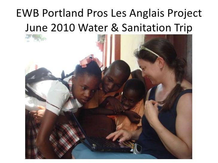 EWB Portland Pros Les Anglais Project June 2010 Water & Sanitation Trip<br />