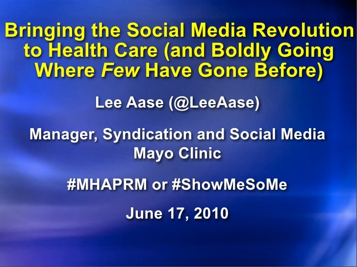 Bringing the Social Media Revolution   to Health Care (and Boldly Going    Where Few Have Gone Before)           Lee Aase ...