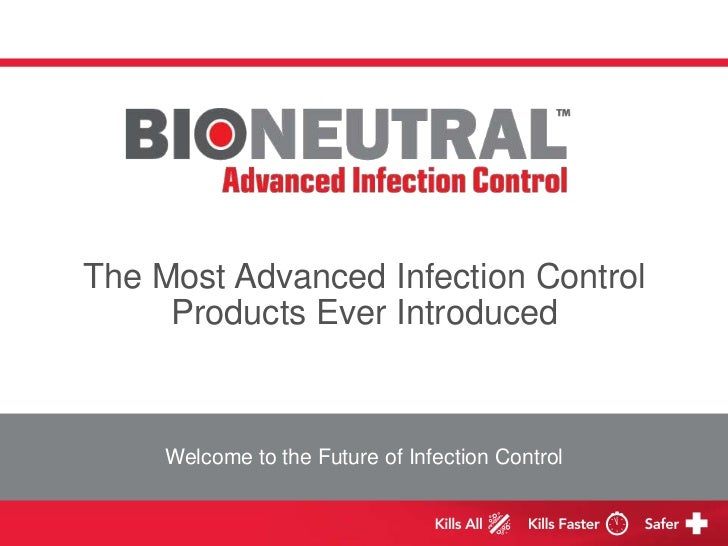 The Most Advanced InfectionControl<br />Products Ever Introduced<br />Welcome to the Future of InfectionControl<br />