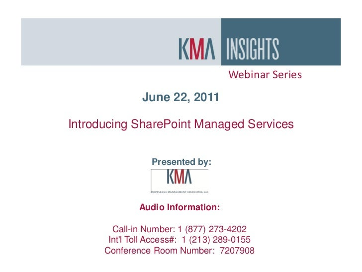 Webinar Series               June 22, 2011Introducing SharePoint Managed Services                 Presented by:           ...