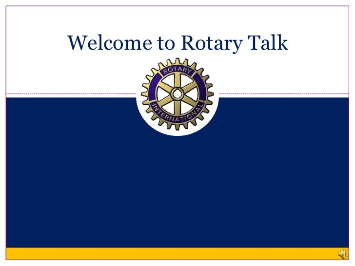Welcome to Rotary Talk<br />