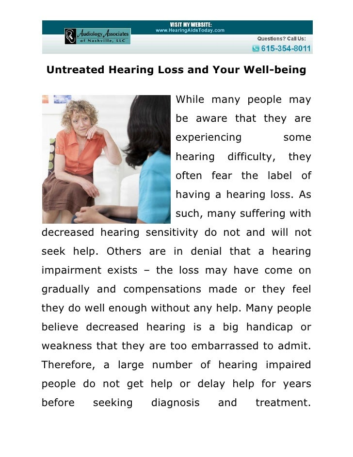 Untreated Hearing Loss and Your Well-being                        While many people may                        be aware th...