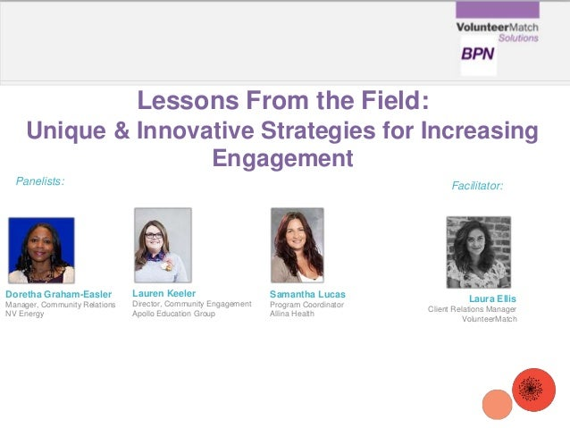 Lessons From the Field: Unique & Innovative Strategies for Increasing Engagement Doretha Graham-Easler Manager, Community ...