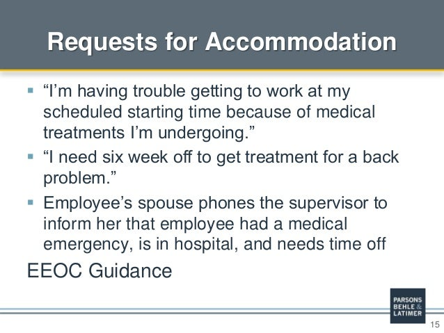 """15 Requests for Accommodation  """"I'm having trouble getting to work at my scheduled starting time because of medical treat..."""